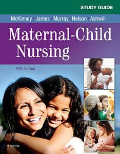 Study Guide for Maternal Child Nursing   E Book Book