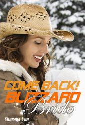 Come back, Blizzard Bride!: Romantic Old West Novella