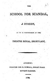 The School for Scandal: A Comedy, as it is Performed at the Theatre Royal, Drury-Lane, Volume 4