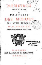 Mémoires pour servir à l'histoire des moeurs du XVIIIe siècle par Charles Pinot Duclos