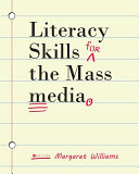 Literacy Skills for the Mass Media  First Edition
