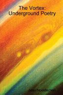 The Vortex : Underground Poetry