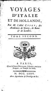 Voyages d'Italie et de Hollande: Volume2
