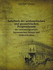 Lehrbuch der arithmetischen und geometrischen Progressionen
