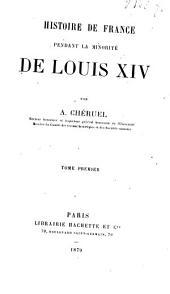 Histoire de France pendant la minorité de Louis XIV: Volume1