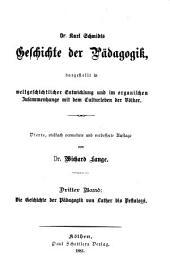 Geschichte der Pädagogik: Bd. Die Geschichte der Pädagogik in der christlichen Zeit. 2. Abt. Die Geschichte der Pädagogik von Luther bis Pestalozzi