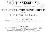 The Thanksgiving: A Collection of Music for the Choir, the Home Circle, and the Singing School