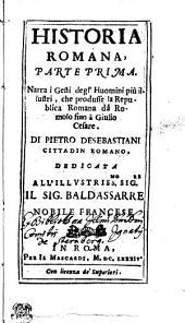 Historia Romana: Narra i Gesti degl' Huomini piu illustri, che produsse la Republica Romana dà Romolo fino à Giulio Cesare. Parte Prima, Pagina 1