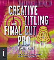 Creative Titling With Final Cut Pro Book PDF