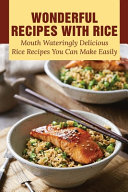 Wonderful Recipes With Rice