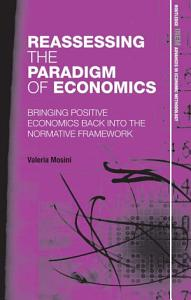 Reassessing the Paradigm of Economics PDF