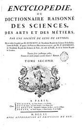 Encyclopédie; ou Dictionnaire raisonné des sciences: des arts et des métiers, Volume2