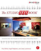 The Studio SOS Book: Solutions and Techniques for the Project Recording Studio