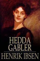 Hedda Gabler: A Play in Four Acts