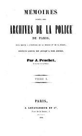 Mémoires tirés des Archives de la Police de Paris: pour servir à l'histoire de la morale et de la police depuis Louis XIV jusqu'à nos jours, Volume1