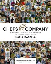Chefs & Company: 75 Top Chefs Share More Than 180 Recipes To Wow Last-Minute Guests