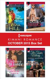 Harlequin Kimani Romance October 2015 Box Set: My Love at Last\Enticing Winter\A Dose of Passion\This Tender Melody