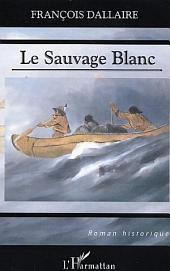 LE SAUVAGE BLANC