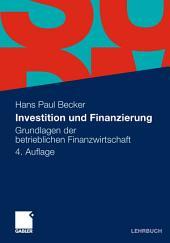Investition und Finanzierung: Grundlagen der betrieblichen Finanzwirtschaft, Ausgabe 4