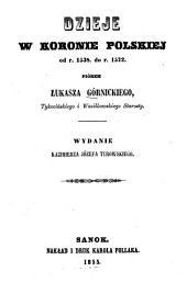 Dzieje w Koronie Polskiej od r. 1538. do r. 1572: Wydanie Kazimierza Józefa Turowskiego