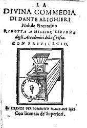 La divina Commedia: ... ridotta a miglior lezione dagli accademici della Crusca
