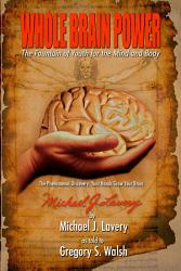 Whole Brain Power The Fountain Of Youth For The Mind And Body Book PDF