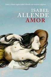 Amor: Amor y deseo según Isabel Allende: sus mejores páginas