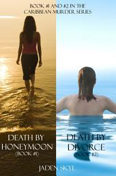 Caribbean Murder Bundle: Death by Honeymoon (#1) and Death by Divorce (#2)