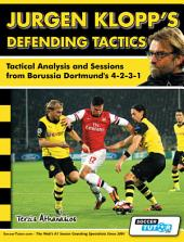 Jurgen Klopp's Defending Tactics: Tactical Analysis and Sessions from Borussia Dortmund's 4-2-3-1