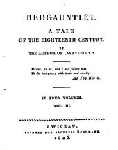Redgauntlet: A Tale of the Eighteenth Century : in Four Volumes, Volume 3
