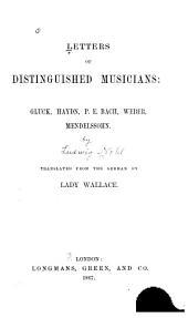Letters of Distinguished Musicians: Gluck, Haydn, P. E. Bach, Weber, Mendelssohn