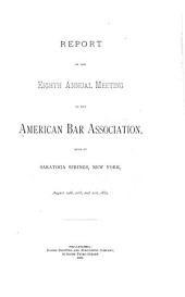 Report of the ... Annual Meeting of the American Bar Association: Volume 8