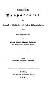 Philosophische Propädeutik für Gymnasien, Realschulen und höhere Bildungsanstalten, sowie zum Selbstunterrichte, etc
