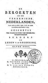 De beroerten in de Vereenigde Nederlanden, van den jaare 1300 tot op den tegenwoordigen tyd, geschetst ter waarschuwing van derzelver tegenwoordige burgers en leden van regeering: Volume 6