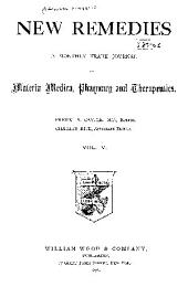 New Remedies: An Illustrated Monthly Trade Journal of Materia Medica, Pharmacy and Therapeutics, Volume 5