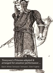 Tennyson's Princess adapted & arranged for amateur performance in girls' schools