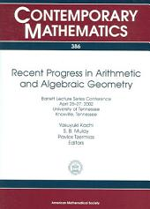 Recent Progress in Arithmetic and Algebraic Geometry: Barrett Lecture Series Conference, April 25-27, 2002, University of Tennessee, Knoxville, Tennessee