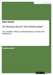 """Zu: Hermann Broch: """"Die Schlafwandler"""": Text und Bild - Objekt und Wahrnehmung - Realität oder Imagination"""