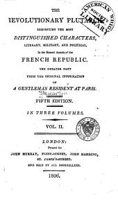 The revolutionary Plutarch: exhibiting the most distinguished characters, literary, military, and political, in the recent annals of the French Republic, the greater part from the original information of a gentleman resident at Paris, Volume 2