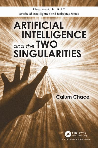 Download Artificial Intelligence and the Two Singularities Book