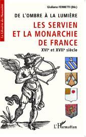 De l'ombre à la lumière: Les Servien et la monarchie de France XVIe et XVIIe siècle