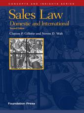 Gillette and Walt's Sales Law: Domestic and International, 2d (Concepts and Insights Series): Domestic and International, Edition 2