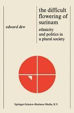 The Difficult Flowering of Surinam PDF