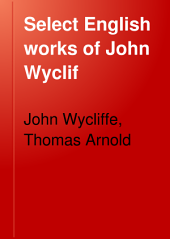 Select English Works of John Wyclif: Volume 2