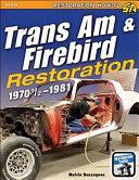 Trans Am and Firebird Restoration  1970 1 2 To 1981