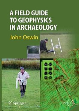 A Field Guide to Geophysics in Archaeology PDF