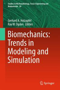 Biomechanics  Trends in Modeling and Simulation