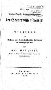 Über den heutigen Begriff, Umfang und Gegenstand der Staatswissenschaften