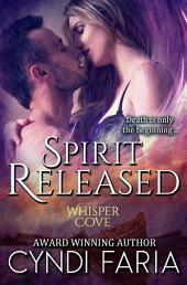 Spirit Released: Whisper Cove Series Book 2