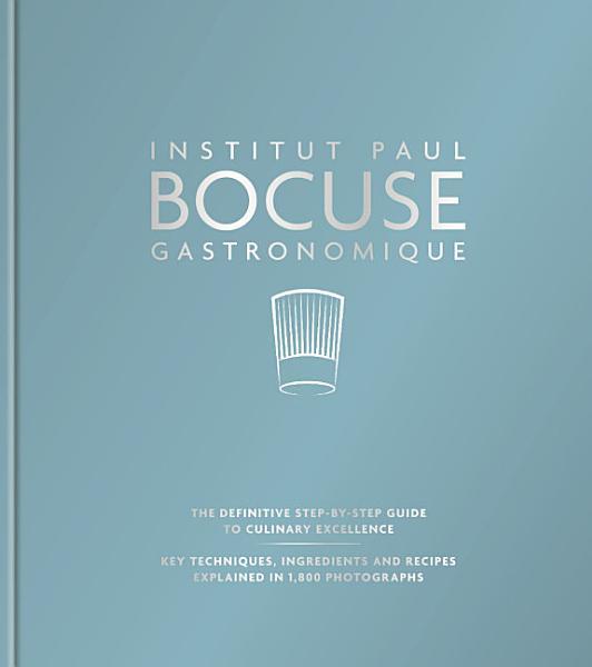 Download Institut Paul Bocuse Gastronomique Book